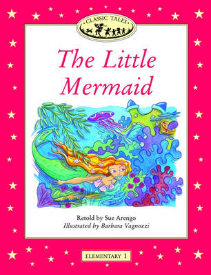 Classic Tales: Little Mermaid Elementary level 1 (Paperback)