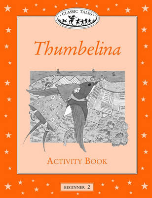 Classic Tales: Thumbelina Activity Book Beginner level 2 (Paperback)