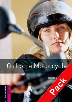 Oxford Bookworms Library: Starter Level:: Girl on a Motorcycle audio CD pack - Oxford Bookworms ELT