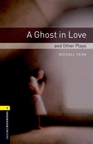 Oxford Bookworms Library: Level 1:: A Ghost in Love and Other Plays audio CD pack - Oxford Bookworms Library (Paperback)