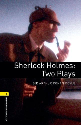 Oxford Bookworms Library: Level 1:: Sherlock Holmes: Two Plays - Oxford Bookworms ELT (Paperback)