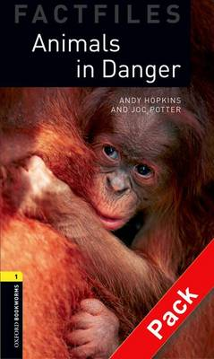 Oxford Bookworms Library Factfiles: Level 1:: Animals in Danger audio CD pack - Oxford Bookworms ELT