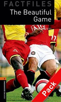 Oxford Bookworms Library Factfiles: Level 2:: The Beautiful Game audio CD pack - Oxford Bookworms Library Factfiles