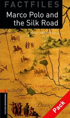 Oxford Bookworms Library Factfiles: Level 2:: Marco Polo and the Silk Road audio CD pack - Oxford Bookworms Library Factfiles