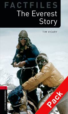 Oxford Bookworms Library Factfiles: Level 3:: The Everest Story audio CD pack - Oxford Bookworms ELT