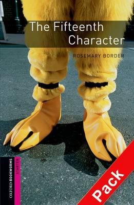 The Oxford Bookworms Library: Starter: The Fifteenth Character Audio CD Pack: 250 Headwords - Oxford Bookworms ELT Starter