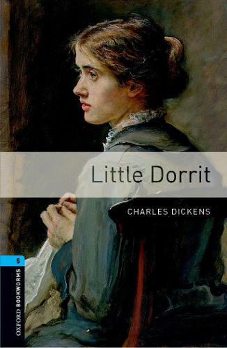 Oxford Bookworms Library: Level 5:: Little Dorrit - Oxford Bookworms Library (Paperback)