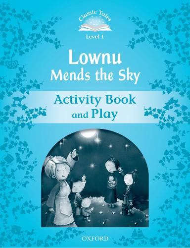 Classic Tales Second Edition: Level 1: Lownu Mends the Sky Activity Book & Play - Classic Tales Second Edition (Paperback)