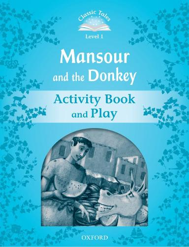 Classic Tales Second Edition: Level 1: Mansour and the Donkey Activity Book & Play - Classic Tales Second Edition (Paperback)
