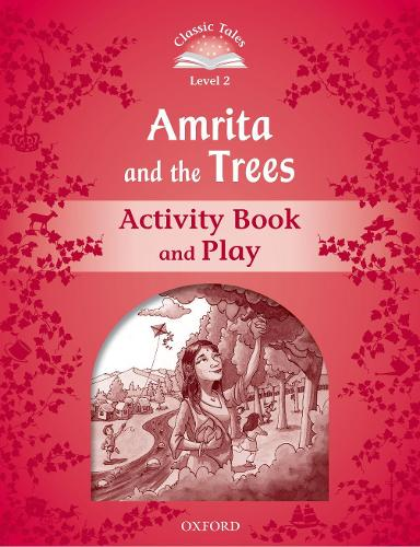 Classic Tales Second Edition: Level 2: Amrita and the Trees Activity Book & Play - Classic Tales Second Edition (Paperback)
