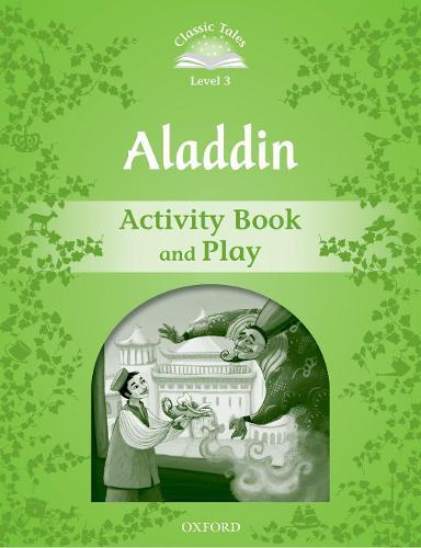 Classic Tales Second Edition: Level 3: Aladdin Activity Book & Play - Classic Tales Second Edition (Paperback)