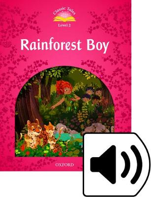 Classic Tales Second Edition: Level 2: Rainforest Boy - Classic Tales Second Edition