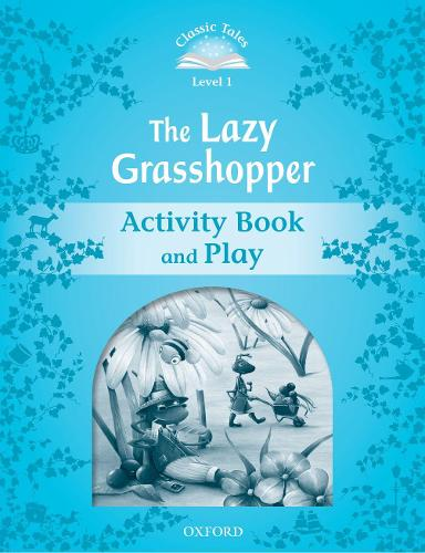 Classic Tales Second Edition: Level 1: The Lazy Grasshopper Book & Play - Classic Tales Second Edition (Paperback)