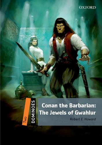 Dominoes: Two: Conan the Barbarian: The Jewels of Gwahlur: Level 2 - TV & Film Adventure - Dominoes (Paperback)