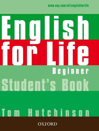 English for Life: Beginner: Student's Book: General English four-skills course for adults - English for Life (Paperback)