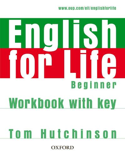 English for Life: Beginner: Workbook with Key: General English four-skills course for adults - English for Life (Paperback)
