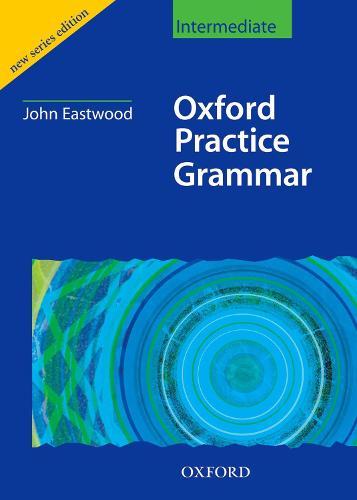 Oxford Practice Grammar Intermediate: Without Key - Oxford Practice Grammar Intermediate (Paperback)