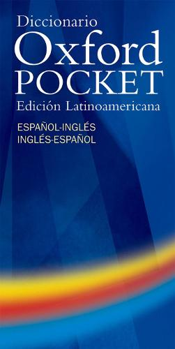 Diccionario Oxford Pocket Edicion Latinoamericana: Handy compact bilingual dictionary specifically written for Spanish-speaking learners of English in Latin America (Paperback)