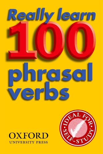 Really Learn 100 Phrasal Verbs: Learn the 100 most frequent and useful phrasal verbs in English in six easy steps (Paperback)