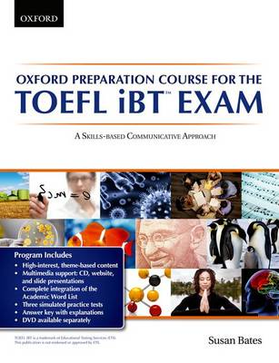 Oxford Preparation Course for the TOEFL iBT Exam: Student's Book Pack with Audio CDs and website access code: A communicative approach to learning for successful performance in the TOEFL iBT  Exam - Oxford Preparation Course for the TOEFL iBT  Exam