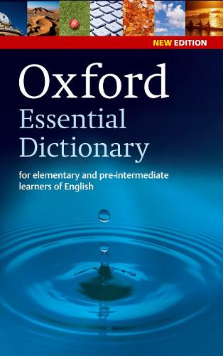 Oxford Essential Dictionary, New Edition: A new edition of the corpus-based dictionary that builds essential vocabulary (Paperback)