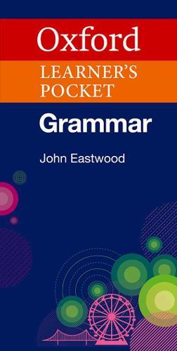 Oxford Learner's Pocket Grammar: Pocket-sized grammar to revise and check grammar rules (Paperback)