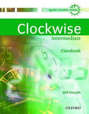 Clockwise: Intermediate: Classbook - Clockwise (Paperback)