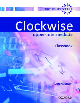 Clockwise: Upper-Intermediate: Classbook - Clockwise (Paperback)