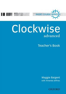 Clockwise: Advanced: Teacher's Book - Clockwise (Paperback)