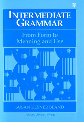 Intermediate Grammar: Student Book: From Form to Meaning and Use (Paperback)