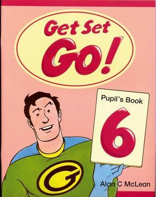 Get Set - Go!: 6: Pupil's Book - Get Set - Go! (Paperback)