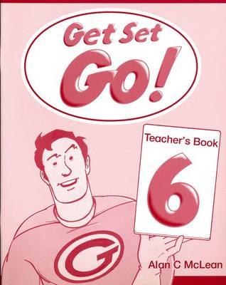 Get Set - Go!: 6: Teacher's Book - Get Set - Go! (Paperback)