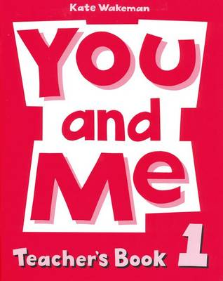 You and Me 1 Teacher's Book (Paperback)
