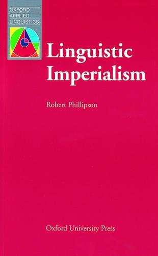 Linguistic Imperialism - Oxford Applied Linguistics (Paperback)