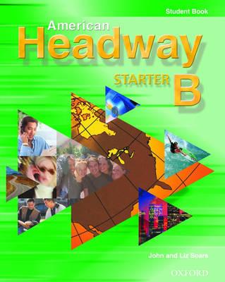 American Headway Starter: Student Book B (Paperback)