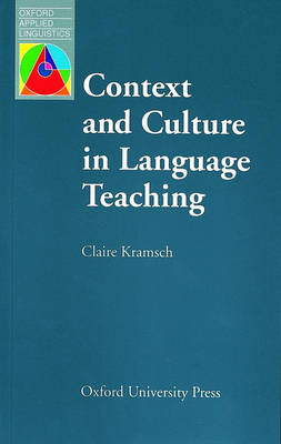 Context and Culture in Language Teaching - Oxford Applied Linguistics (Paperback)