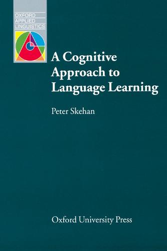 A Cognitive Approach to Language Learning - Oxford Applied Linguistics (Paperback)