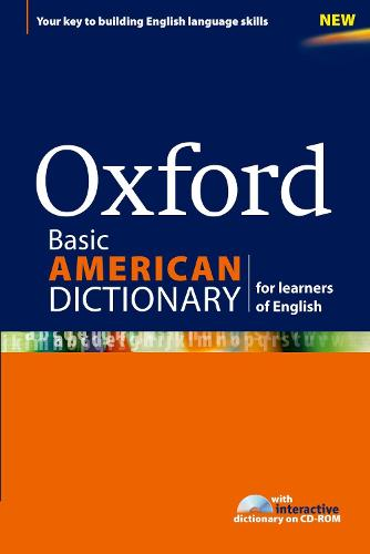 Oxford Basic American Dictionary for learners of English: A dictionary for English language learners (ELLs) with CD-ROM that builds content-area and academic vocabulary