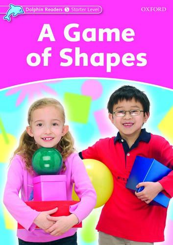 Dolphin Readers Starter Level: A Game of Shapes - Dolphin Readers Starter Level (Paperback)