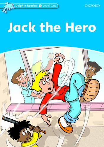 Dolphin Readers Level 1: Jack the Hero - Dolphin Readers Level 1 (Paperback)