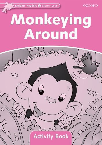 Dolphin Readers Starter Level: Monkeying Around Activity Book - Dolphin Readers Starter Level (Paperback)