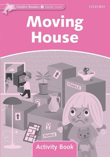 Dolphin Readers Starter Level: Moving House Activity Book - Dolphin Readers Starter Level (Paperback)