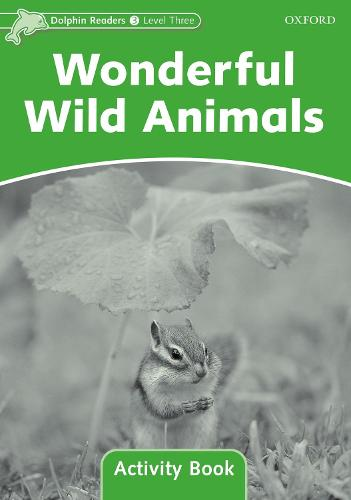 Dolphin Readers Level 3: Wonderful Wild Animals Activity Book - Dolphin Readers Level 3 (Paperback)