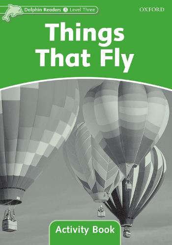 Dolphin Readers Level 3: Things That Fly Activity Book - Dolphin Readers Level 3 (Paperback)