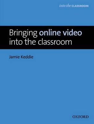 Bringing Online Video into the Classroom (Paperback)