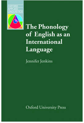 The Phonology of English as an International Language - Oxford Applied Linguistics (Paperback)