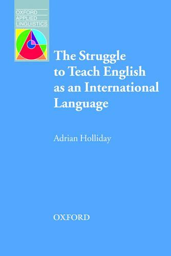 The Struggle to teach English as an International Language - Oxford Applied Linguistics (Paperback)