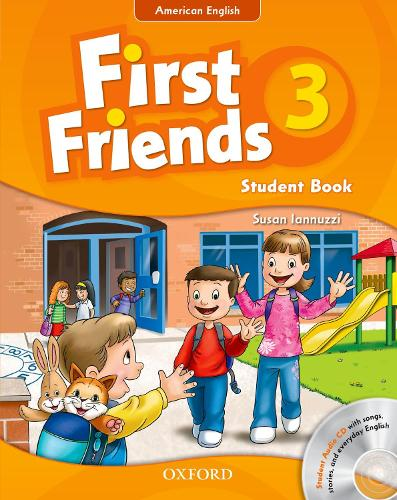 First Friends (American English): 3: Student Book and Audio CD Pack: First for American English, first for fun! - First Friends (American English)