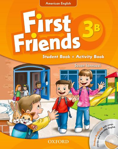 First Friends (American English): 3: Student Book/Workbook B and Audio CD Pack: First for American English, first for fun! - First Friends (American English)