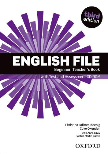 English File: Beginner: Teacher's Book with Test and Assessment CD-ROM - English File